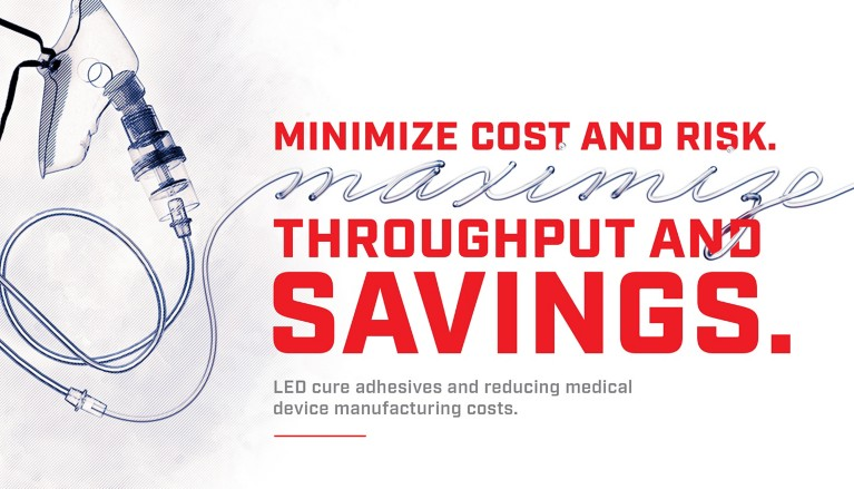 Illustration of an oxygen mask and tubing with red lettering Minimize Cost And Risk maximize Throughput And Savings LED cure adhesives reducing medical device manufacturing costs